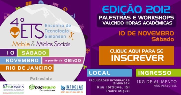 O ETS reunirá vários interessados em tecnologia, mobile e mídias sociais no Rio de Janeiro