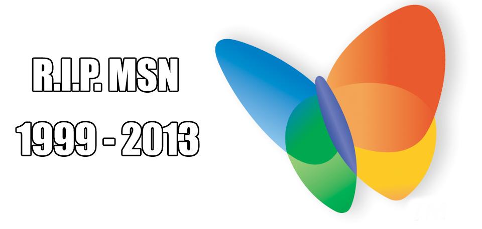 Hoje é o último dia de vida do MSN