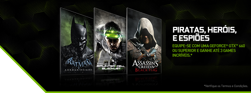 Promoção de fim de ano da NVIDIA! Compre placas da série GTX e ganhe 3 jogos!