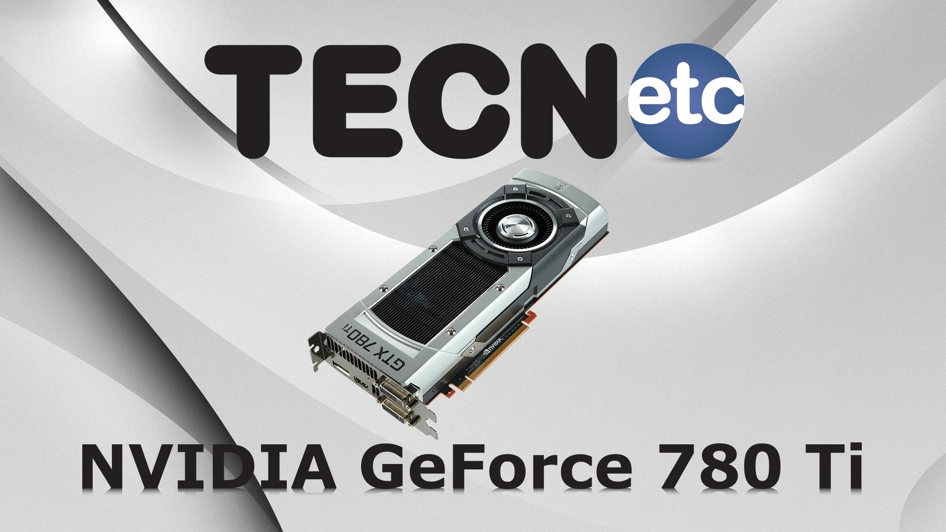 NVIDIA GeForce GTX 780 Ti: Review [+ Teste de desempenho com ShadowPlay]