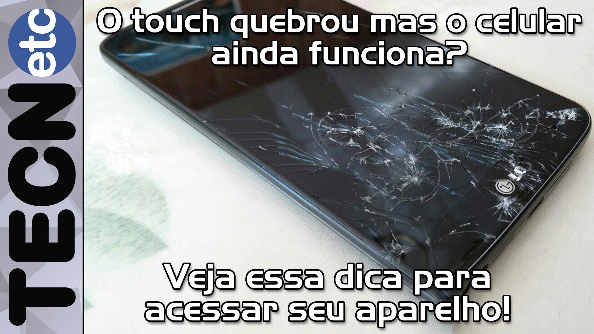 O touch quebrou mas o celular ainda funciona? Veja essa dica para acessar seu aparelho!