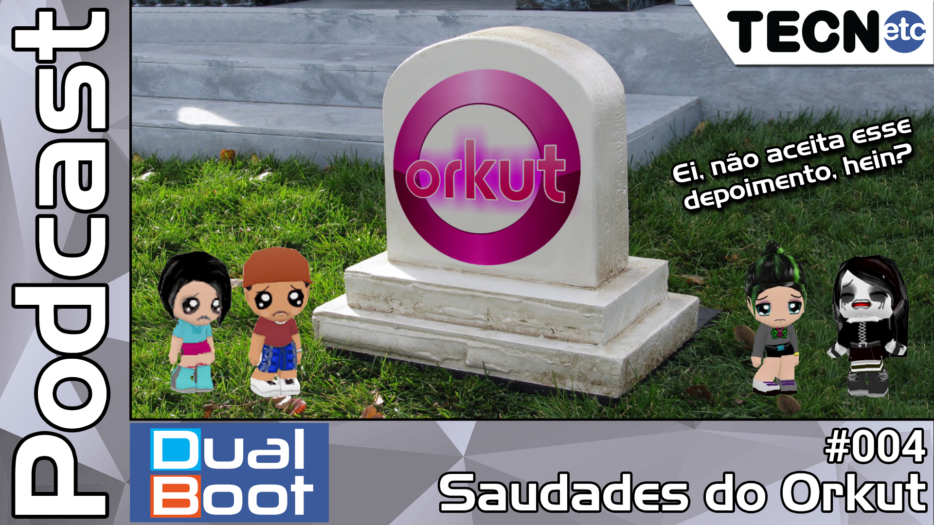 Dual Boot #004: Saudades do Orkut – Podcast