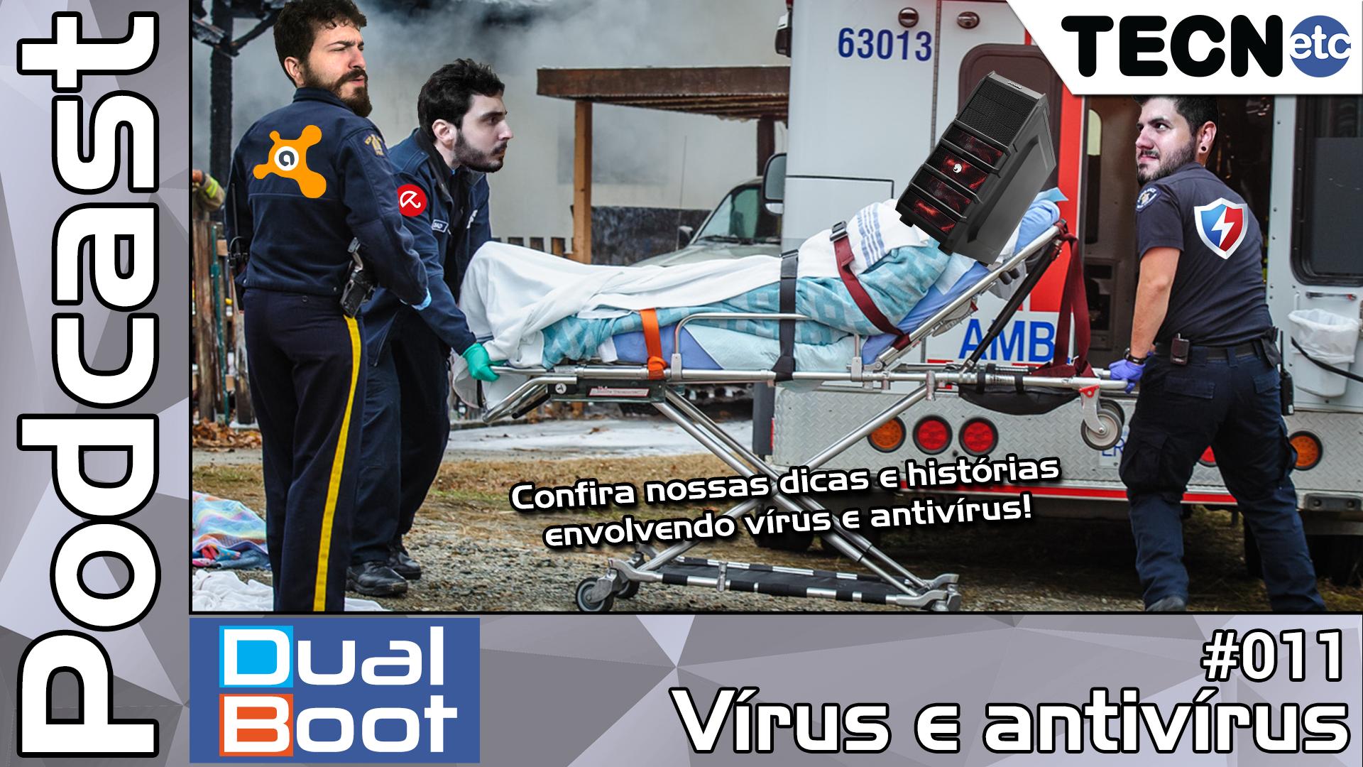 Dual Boot #011: Vírus e antivírus – Podcast