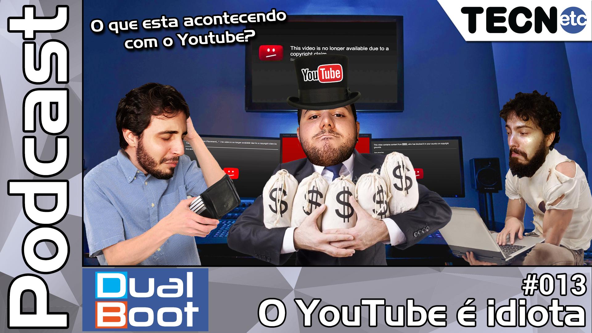 Dual Boot #013: O YouTube é idiota – Podcast