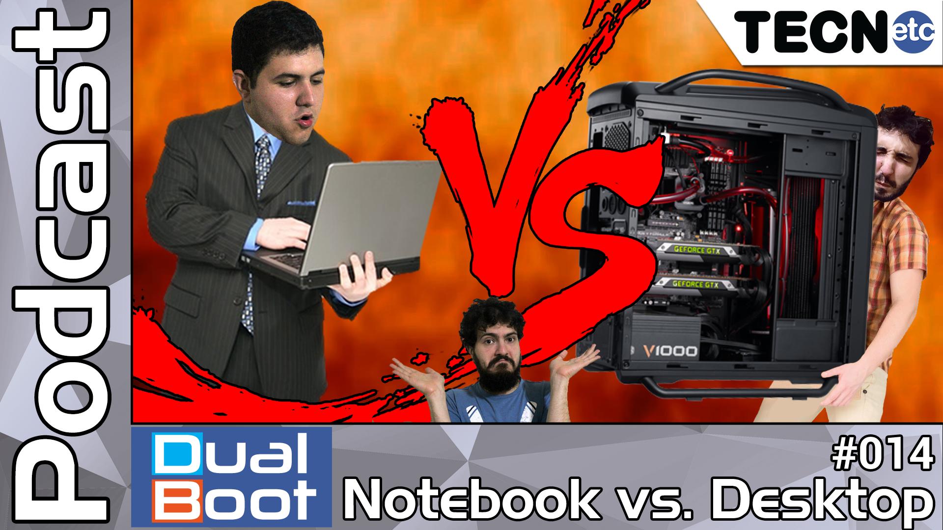 Dual Boot #014: Notebook vs. Desktop – Podcast