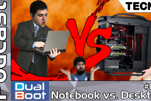 Dual Boot #014: Notebook vs. Desktop – Podcast