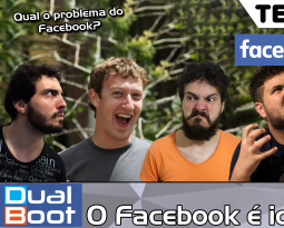 Dual Boot #015: O Facebook é idiota – Podcast