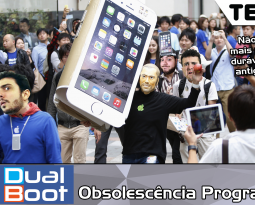 Dual Boot #021: Obsolescência programada – Podcast