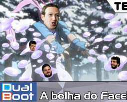 Dual Boot #023: A bolha do Facebook – Podcast